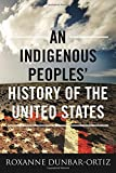 An Indigenous Peoples' History of the United States (ReVisioning American History)