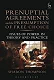 img - for Prenuptial Agreements and the Presumption of Free Choice: Issues of Power in Theory and Practice book / textbook / text book