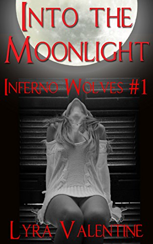Book cover image for Into the Moonlight: Werewolf Paranormal Romance (Inferno Wolves Book 1)