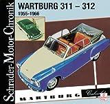 Schrader Motor-Chronik Bd.89, Wartburg 311-312 1955-1966