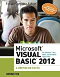 Microsoft Visual Basic 2012 for Windows, Web, Office, and Database Applications: Comprehensive (Shelly Cashman Series)