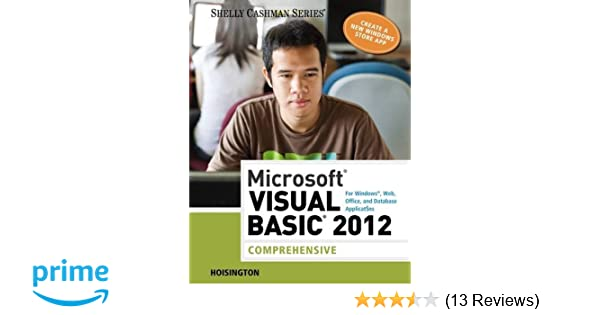 Microsoft visual basic 2012 for windows web office and database microsoft visual basic 2012 for windows web office and database applications comprehensive shelly cashman series corinne hoisington 9781285197975 fandeluxe Gallery