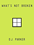 What's Not Broken