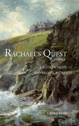 Rachael's Quest: Book 1: A Book of Hope and Reconcilliation pdf