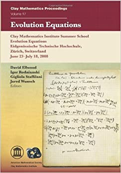 Evolution Equations (Clay Mathematics Proceedings) by David Ellwood (2013)