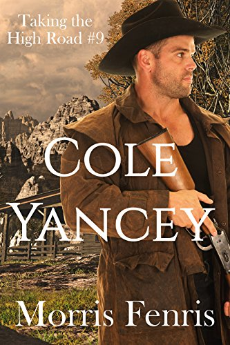 Cole Yancey (Taking The High Road Series Book 9) by [Fenris, Morris]