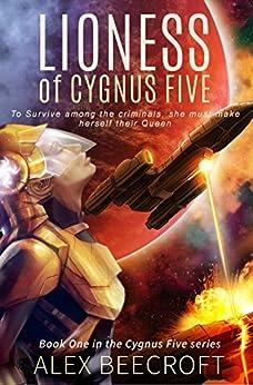 Lioness of Cygnus Five: A Sci-Fi Romance by [Beecroft, Alex]