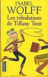 Les tribulations de Tiffany Trott par Wolff