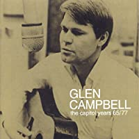Glen Campbell: Capitol Years 1965 - 1977