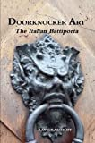 Book cover image for Doorknocker Art: The Italian Battiporta
