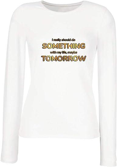lepni.me Camisetas de Manga Larga para Mujer Debería Hacerlo, Tal Vez mañana Cita Graciosa: Amazon.es: Ropa y accesorios