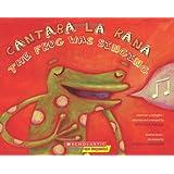 Cantaba la rana / The Frog Was Singing: (Bilingual) (Spanish Edition)