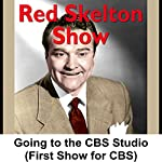 Red Skelton: Going to the CBS Studio (First Show for CBS) | Red Skelton