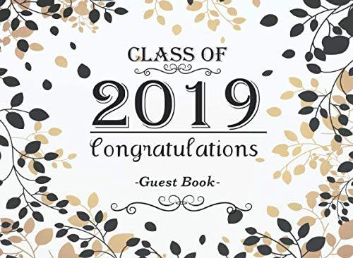 Class of 2019 Congratulations Guest Book: Congratulatory Message Book For Best Wishes and Gift Log Memory Year Book Keepsake (Class School Graduation ... book Message Logbook 2019 School Year Series)