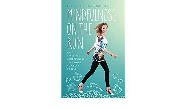 Mindfulness on the Run: Quick, effective mindfulness ...