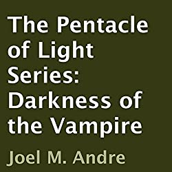 The Pentacle of Light Series, Book 2: Darkness of the Vampire