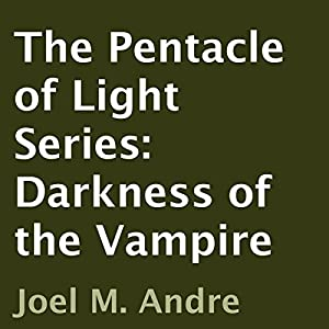 The Pentacle of Light Series, Book 2: Darkness of the Vampire Audiobook