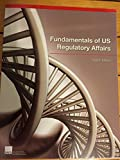 Fundamentals of US Regulatory Affairs, Eighth Edition, Alderman, Alix E. and Anderson, Patricia, 0982932065