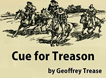 geoffrey trease's cue for treason character Many authors create dynamic characters and peter brownrigg is a good example  of a dynamic character in the novel cue for treason by geoffrey trease, he is.