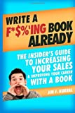 Write a F*$%'ing Book Already, Jim Kukral, 1475243871