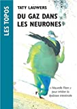 Du gaz dans les neurones ou l'âme mal nourrie : Topo sur la dysbiose intestinale