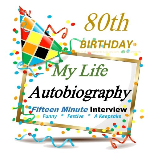 80th Birthday: Fifteen Minute Autobiography for Guest of Honor, Keepsake! 80th Birthday Gifts in All Departments, 80th Birthday Cards in All Departments