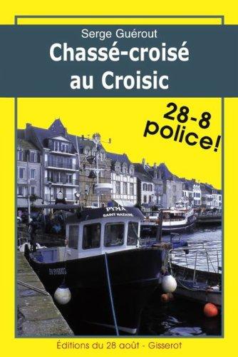 Amazon Com Chasse Croise Au Croisic Romans Policiers