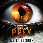Shadow Prey: Time Jumper Series, Volume 2 | Jay J. Falconer