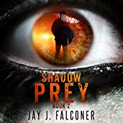 Shadow Prey: Time Jumper Series, Volume 2 | Jay J. Falconer