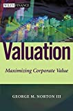 img - for Valuation: Maximising Corporate Value (Wiley Finance) by George M. Norton III (2003-01-07) book / textbook / text book