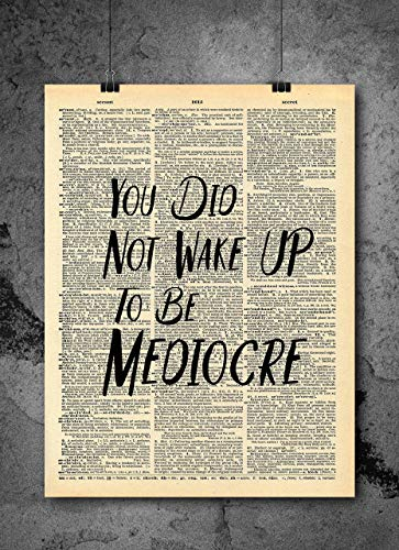 Motivational Wake Up Mediocre Quote Dictionary Art Print - Vintage Dictionary Print 8x10 inch Home Vintage Art Wall Art for Home Decor Wall Decorations For Living Room Bedroom Office Ready-to-Frame