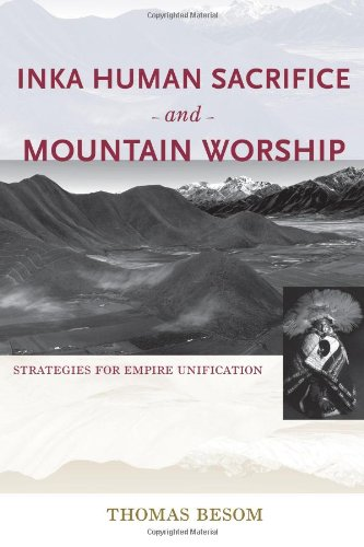 Inka Human Sacrifice and Mountain Worship: Strategies for Empire Unification