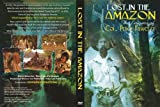 Lost in the Amazon-The Enigma of Col. Percy Fawcett