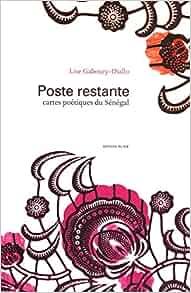 Poste restante: cartes poétiques du Sénégal: 9782921347853: Amazon.com: Books