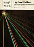 img - for Light and Its Uses: Making and Using Lasers,Interferometers and Instruments of Dispersion (Readings from Scientific American) book / textbook / text book