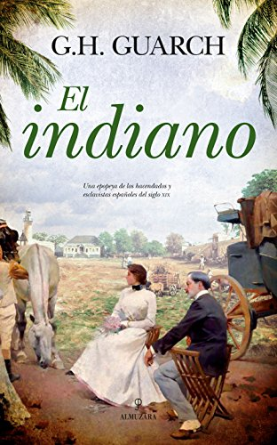 Amazon.com: El indiano (Novela) (Spanish Edition) eBook ...