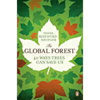 The Global Forest: Forty Ways Trees Can Save Us (English Edition)