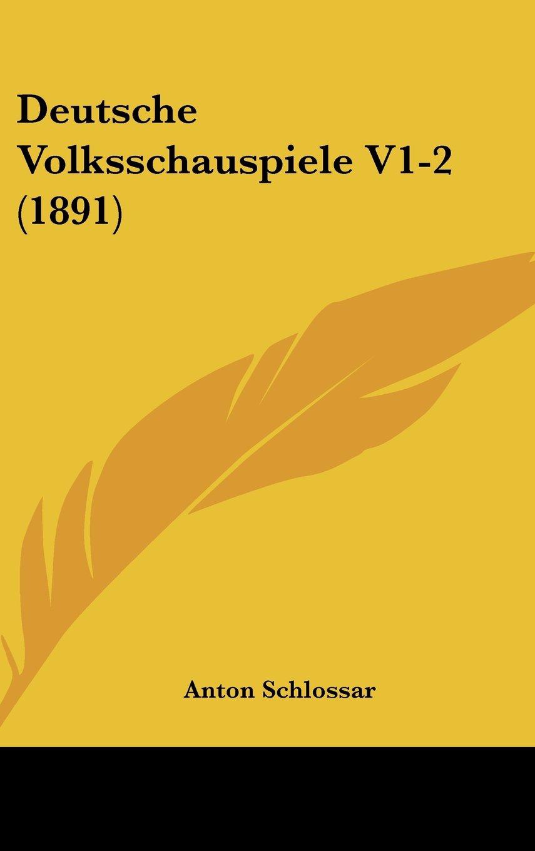 Download Deutsche Volksschauspiele V1-2 (1891) (German Edition) PDF