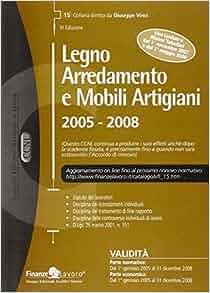 Legno arredamento a mobili artigiani. 2005-2008: 9788881494897: Amazon