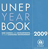 UNEP Year Book 2009: New Science and Developments in Our Changing Environment