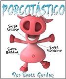 Porcotástico! (Pigtastic) (Portuguese Edition)