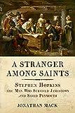 A Stranger Among Saints: Stephen Hopkins, the Man