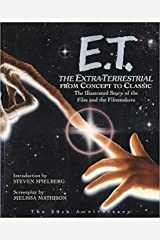 E.T.: The Extra-Terrestrial From Concept to Classic: The Illustrated Story of the Film and Filmmakers (Newmarket Pictorial Moviebook) Hardcover