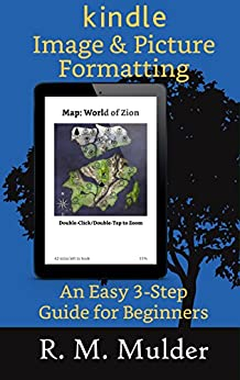 Kindle Image & Picture Formatting: An Easy 3-Step Guide for Beginners by [Mulder, R. M.]
