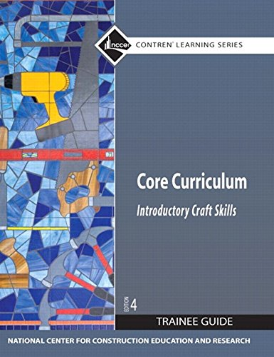 Core Curriculum Trainee Guide, 2009 Revision, Paperback, plus NCCERconnect with eText -- Access Card Package (4th Editio