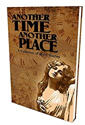 Another Time Another Place: A Collection of Short Stories