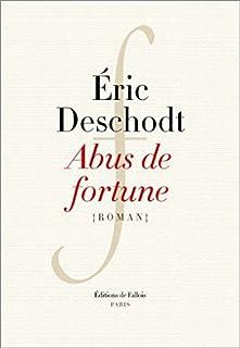 Abus de fortune, Deschodt, Éric