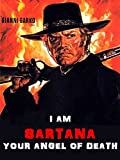 I am Sartana...Your Angel Of Death