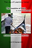 The Gondolier of Death - Language Course Italian Level A2: A crime novel and tourist guide through Venice (Italian Edition)