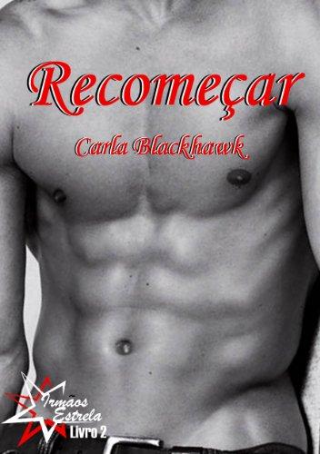 Recomeçar (Irmãos Estrela Livro 2) (Portuguese Edition)